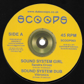 Sandra Cross - Sound System Girl / Vibronics - Dub / Fyah Bun / Dub (Scoops) 10""